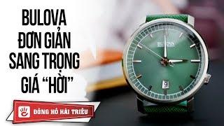Review đồng hồ BULOVA 96B215 | Kim trôi mượt hơn cả đồng hồ cơ