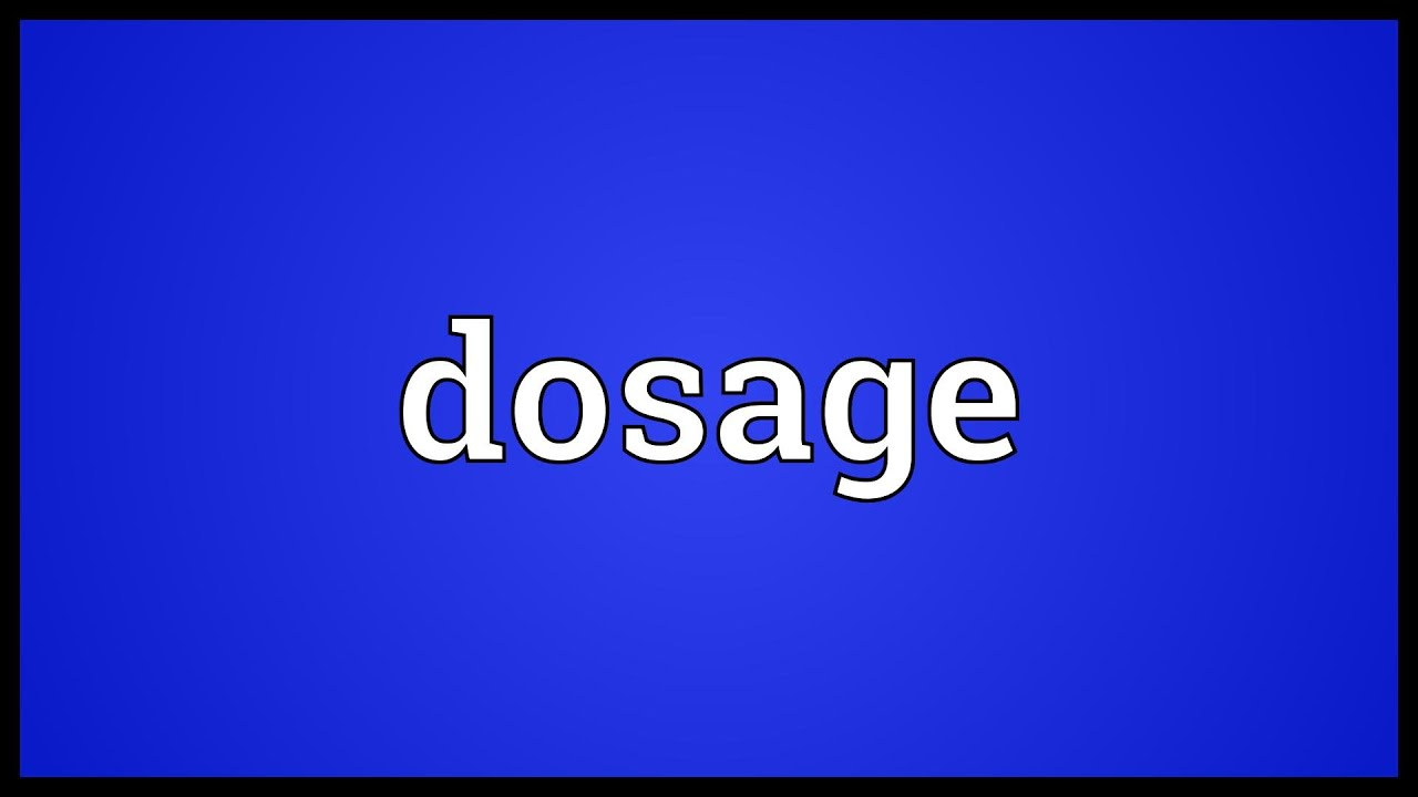 What is the dose