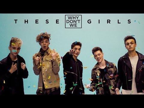 These Girls (lyrics) - Why Don't We