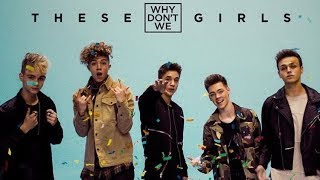 These Girls (lyrics) - Why Don't We
