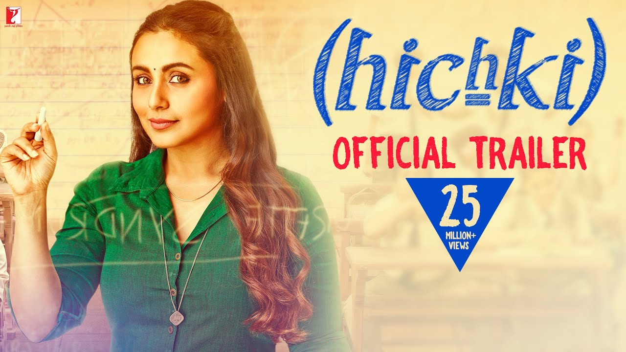 Hichki Movie Trailer Rani Mukerji – Yash Raj films – Watch Online