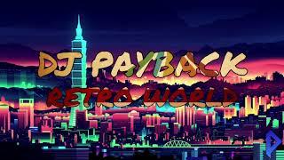 DJ Payback - Retro World