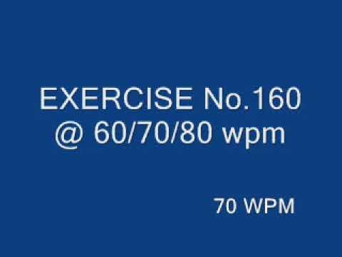 104 EXERCISE No 160 @ 60/70/80 wpm