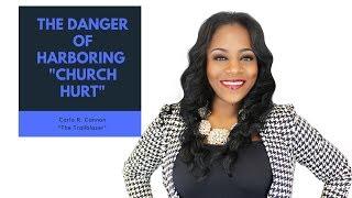"The Danger of Harboring ""Church Hurt"""