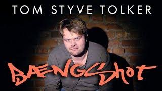 Tom Styve tolker – Bængshot