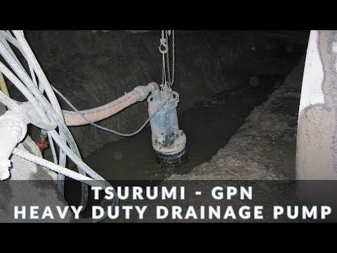 Heavy duty drainage pump Tsurumi GPN in action