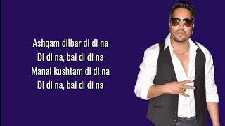 Ishqam (Lyrics) - Mika Singh Ft. Ali Kuli Mirza