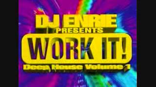 Dj Enrie Presents Work It! Deep House Volume 1 (90