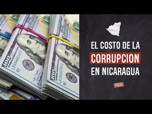 El costo de la corrupción en Nicaragua