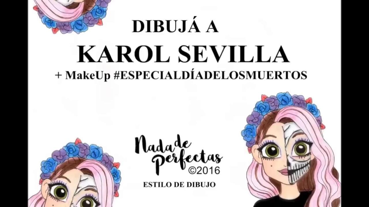 Como Dibujar A Karol Sevilla Makeup Especialdiadelosmuertos