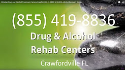 Christian Drug and Alcohol Treatment Centers Crawfordville FL (855) 419-8836 Alcohol Recovery Rehab