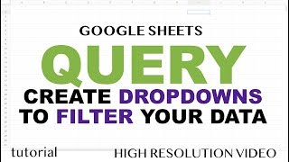 QUERY - Drop Down List to Filter Data - Google Sheets
