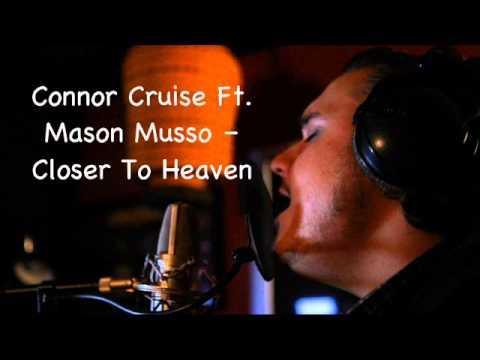 Connor Cruise Ft. Mason Musso -- Closer To Heaven