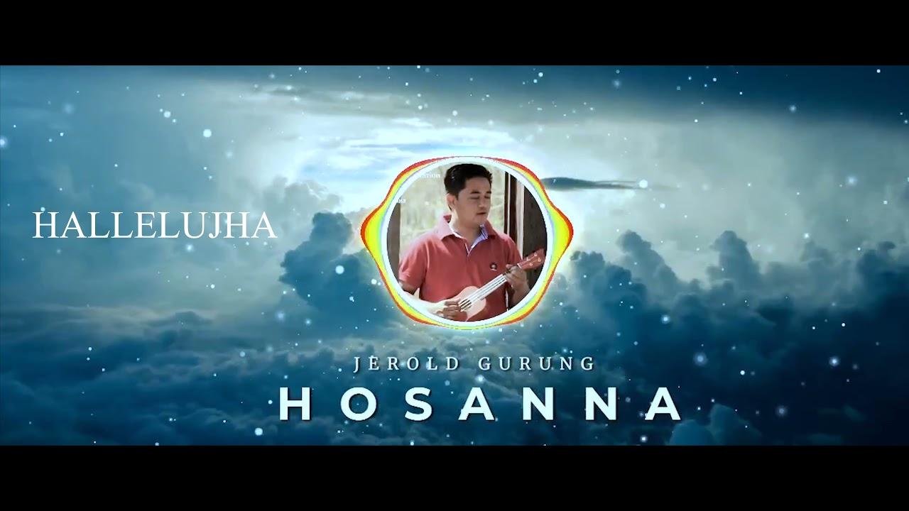Hosanna    Official Lyrics video    Jerold Gurung - New gospel song