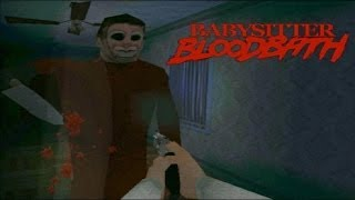 Babysitter Bloodbath (I'm a TERRIBLE sitter) +Download Link