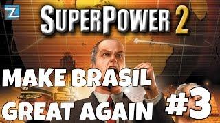 SUPERPOWER2 [3] جعل البرازيل كبيرة مرة أخرى! PT-BR فاموس JOGAR