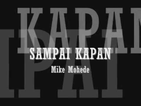 SAMPAI KAPAN ( LIRIK ) - MIKE MOHEDE
