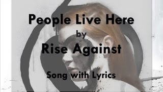 [HD] [Lyrics] Rise Against - People Live Here