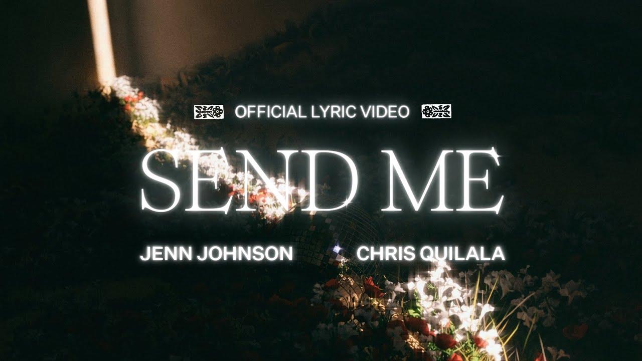 Download Send Me (Lyric Video) - Jenn Johnson feat. Chris Quilala