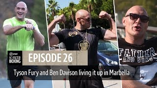 In camp with Tyson Fury and Ben Davison in Marbella | No Filter Boxing