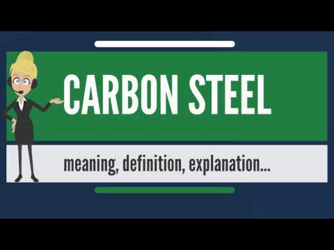 What is CARBON STEEL? What does CARBON STEEL mean? CARBON STEEL meaning, definition & explanation