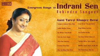 Top 14 Indrani Sen Songs | Rabindra Sangeet | The Golden Voice of Indrani Sen