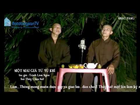 Hai Sư thầy trong chùa  hát  MỘT MAI GIÃ TỪ VŨ KHÍ  TG Trịnh Lâm Ngân   hay nhức nhối , mê hồn