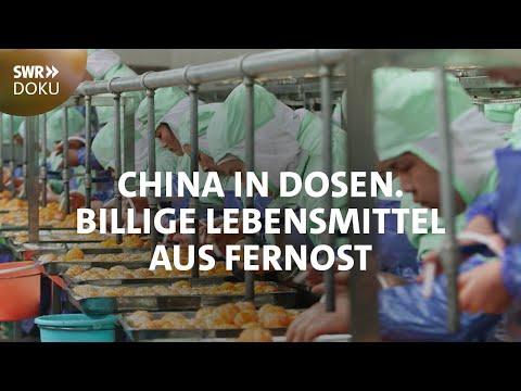 Billige Lebensmittel aus Fernost - China in Dosen | SWR Doku