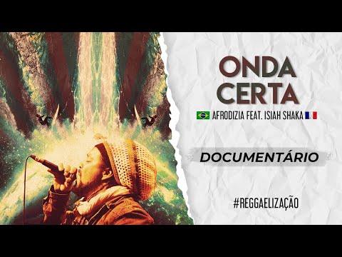 Onda Certa - Afrodizia feat Isiah Shaka [Documentário]