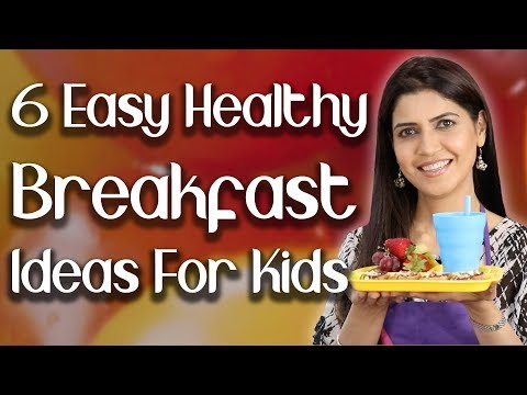 6 Easy Healthy Breakfast Ideas For Kids (Subtitles In English) - Ghazal Siddique