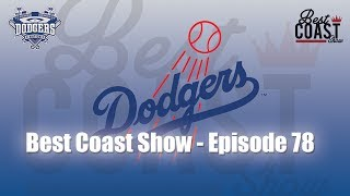 Ep 78 - Dodger Depth | Best Coast Show