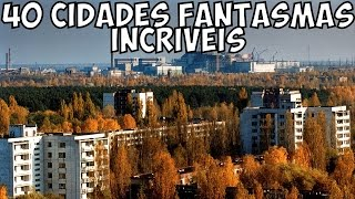 As 40 Cidades Fantasmas (Abandonadas) mais Incríveis do Mundo