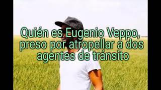 Quién es Eugenio Veppo, preso por atropellar a dos agentes de tránsito