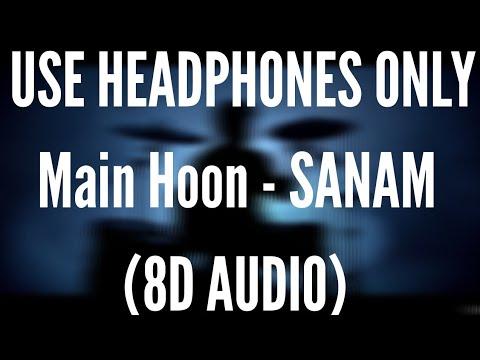 Main Hoon (8D AUDIO) - SANAM (Amazing Spider Man 2)