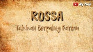 ROSSA takkan berpaling darimu   lirik lagu