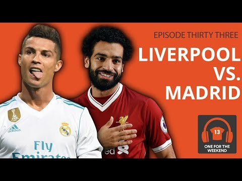 THE BEST CHAMPIONS LEAGUE FINAL EVER? | ONE FOR THE WEEKEND PODCAST