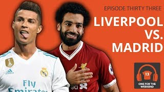 THE BEST CHAMPIONS LEAGUE FINAL EVER?! | LIVERPOOL vs REAL MADRID | ONE FOR THE WEEKEND PODCAST