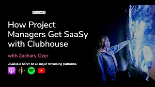 How Project Managers Get SaaSy with Clubhouse | The Cybrary Podcast Ep. 55