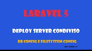 Laravel 5.5. Deploy su server condiviso. Migrare database configurare filesystem Mp3