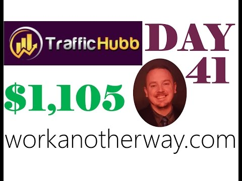 Traffic Hubb Review Proof Day 41 $1,105