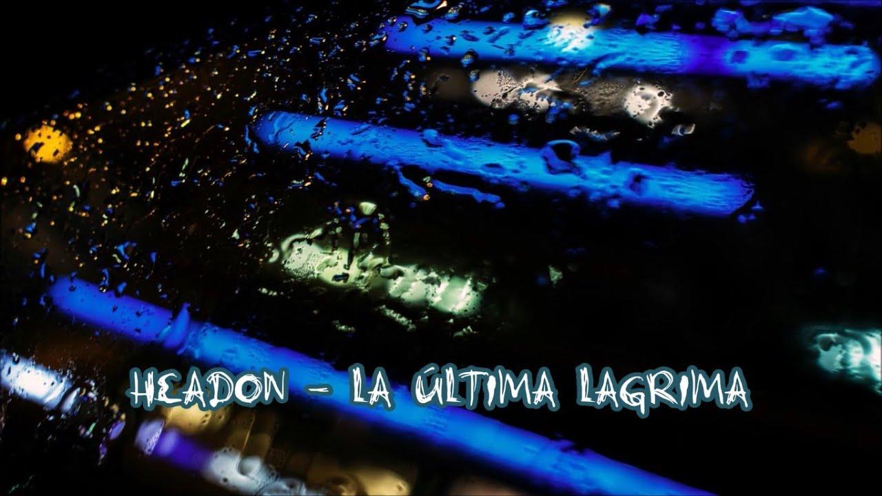Download HEADON LA ÚLTIMA LAGRIMA