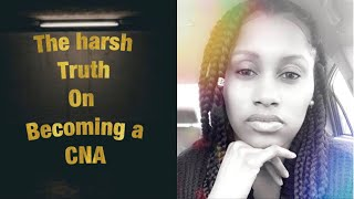 THE HARSH TRUTH ON BECOMING A CNA | I WISH THEY WOULD HAVE TOLD ME | IS IT WORTH IT | LIFEWITHTARAB