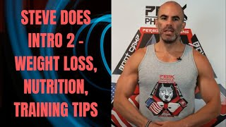 Steve Does Introduction 2 - Weight Loss, Nutrition, Training Tips- Fat Loss Expert