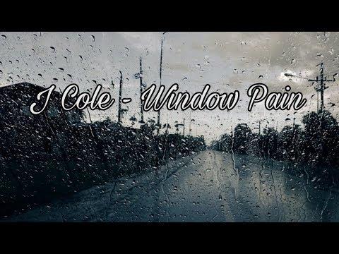 J Cole - Window Pain (Lyrics)