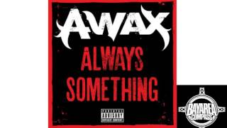 A-Wax - Always Something [BayAreaCompass] @Waxfase