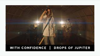 Смотреть клип With Confidence - Drops Of Jupiter