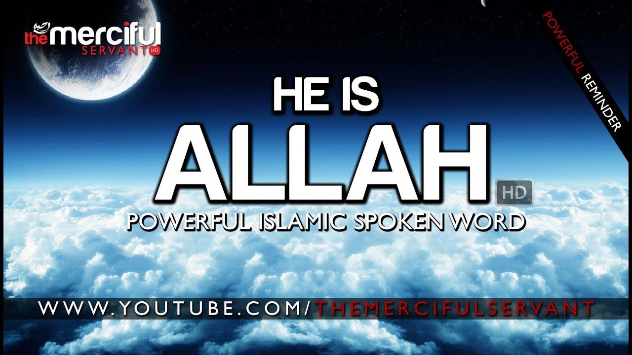 He is Allah ᴴᴰ - Islamic Spoken Word