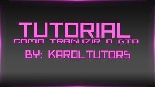 como traduzir o Gta San Andreas para Português - BR (FUNCIONAL 2019!)