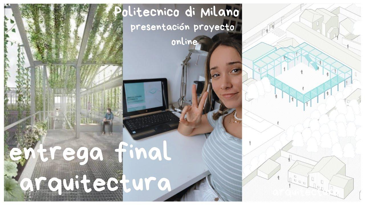 entrega final proyecto ARQUITECTURA en Milán (online) | vlog