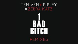 Ten Ven & Ripley vs. Zebra Katz - 1 Bad Bitch (Kove Remix)